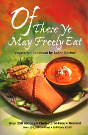Of These Ye May Freely Eat.   	Inexpensive vegetarian cookbook by Joanne Rachor.